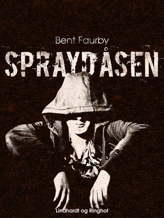 Bent Faurby: Spray-dåsen