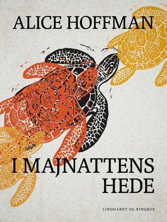 Alice Hoffman: I majnattens hede : roman