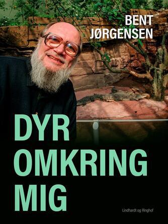 Bent Jørgensen (f. 1933-09-19): Dyr omkring mig