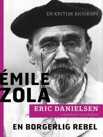 Eric Danielsen (f. 1920): Émile Zola - en borgerlig rebel : en kritisk biografi