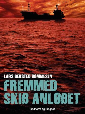 Lars Bedsted Gommesen: Fremmed skib anløbet