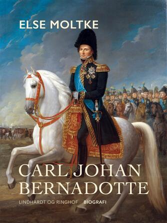 Else Moltke: Carl Johan Bernadotte