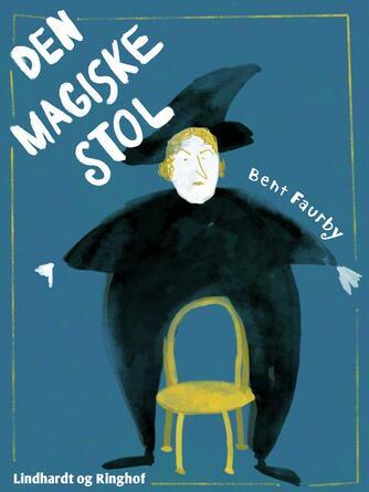 Bent Faurby: Den magiske stol