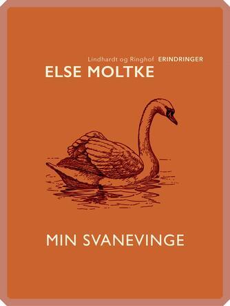 Else Moltke: Min svanevinge
