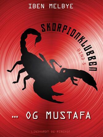 Iben Melbye: Skorpionklubben og Mustafa