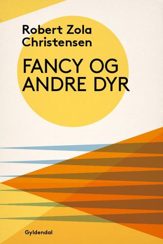 Robert Zola Christensen: Fancy og andre dyr