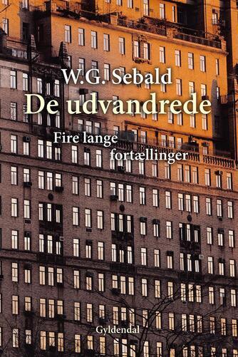 W. G. Sebald: De udvandrede : fire lange fortællinger