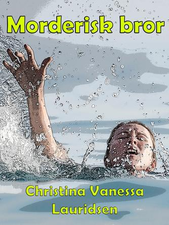Christina Vanessa Lauridsen: Morderisk bror