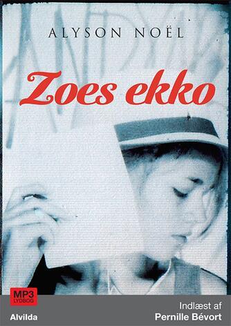 Alyson Noël: Zoes ekko (mp3)
