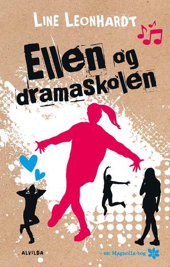 Line Leonhardt: Ellen og dramaskolen