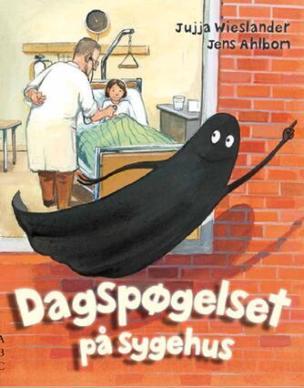Jujja Wieslander: Dagspøgelset på sygehus
