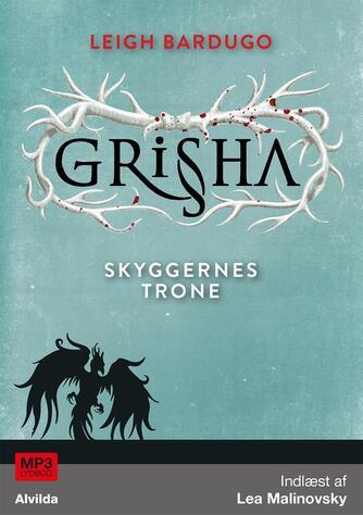 Leigh Bardugo: Grisha - skyggernes trone