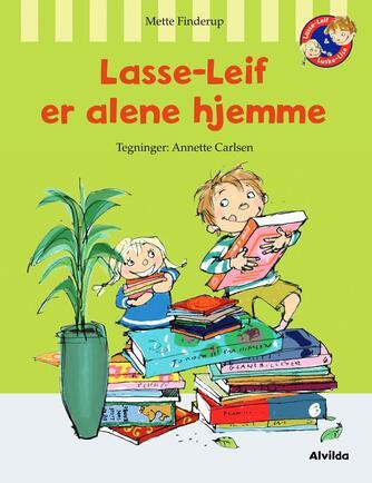 Mette Finderup: Lasse-Leif er alene hjemme