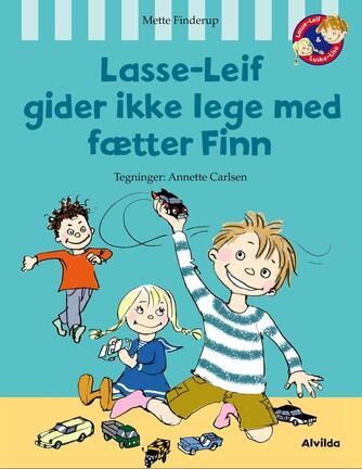 Mette Finderup: Lasse-Leif gider ikke lege med fætter Finn