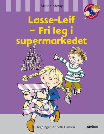 Mette Finderup: Lasse-Leif - fri leg i supermarkedet