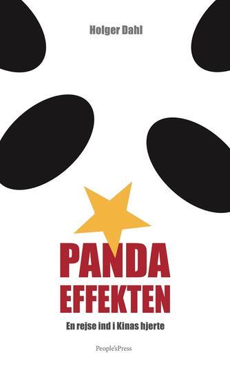 Holger Dahl (f. 1961-09-09): Pandaeffekten : en rejse ind i Kinas hjerte