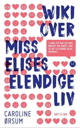 Caroline Ørsum: Wiki over Miss Elises elendige liv