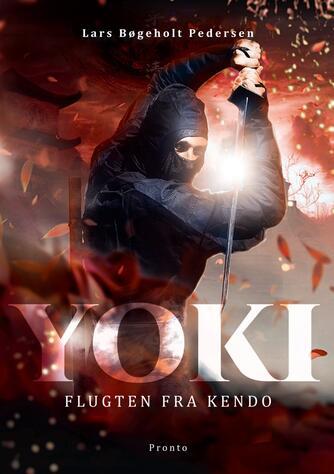 Lars Bøgeholt Pedersen: Yoki - flugten fra Kendo
