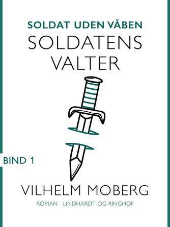 : Soldat uden våben: Soldatens Valter - Bind 1