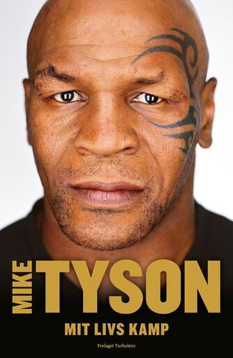 Mike Tyson: Mit livs kamp