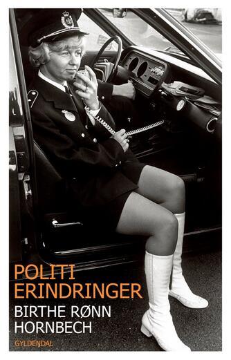 Birthe Rønn Hornbech: Politierindringer