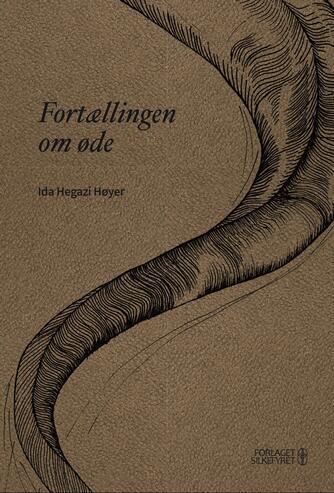 Ida Hegazi Høyer (f. 1981): Fortællingen om øde