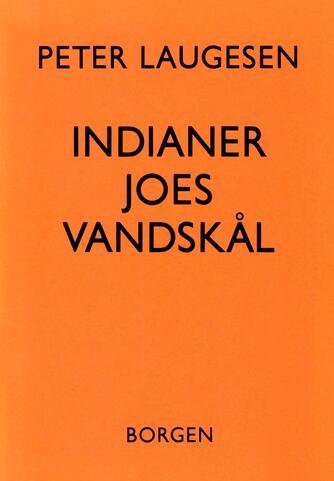 Peter Laugesen (f. 1942): Indianer Joes vandskål