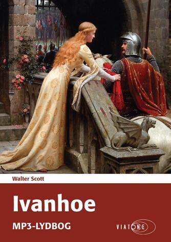 Walter Scott: Ivanhoe (Ved Otto Gelsted)