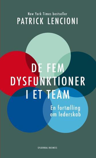 Patrick Lencioni: De fem dysfunktioner i et team : en fortælling om lederskab