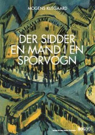 Mogens Klitgaard (f. 1906): Der sidder en mand i en sporvogn