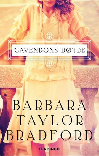 Barbara Taylor Bradford: Cavendons døtre