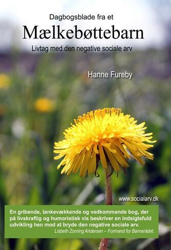 Hanne Fureby: Dagbogsblade fra et mælkebøttebarn : livtag med den negative sociale arv
