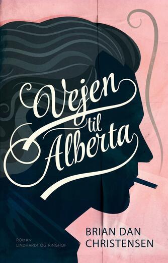 Brian Dan Christensen (f. 1970): Vejen til Alberta : roman