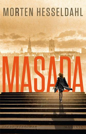 Morten Hesseldahl: Masada : spændingsroman