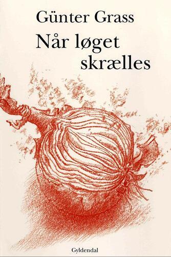Günter Grass: Når løget skrælles