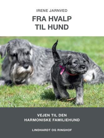 Irene H. Jarnved: Fra hvalp til hund