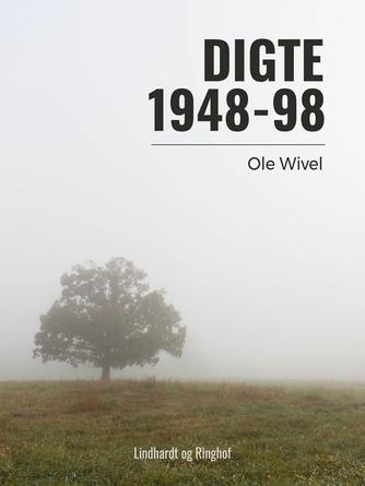 Ole Wivel: Digte 1948-98
