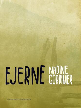 Nadine Gordimer: Ejerne