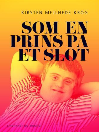 Kirsten Mejlhede Krog: Som en prins på et slot