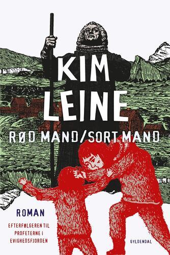 Kim Leine: Rød mand - sort mand : roman
