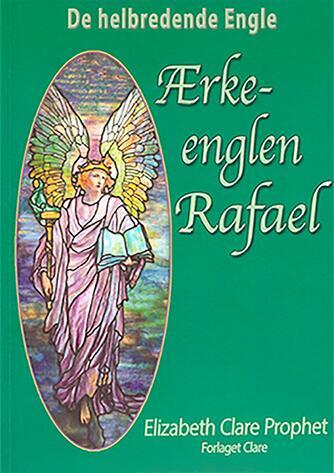Elizabeth Clare Prophet: Ærkeenglen Rafael