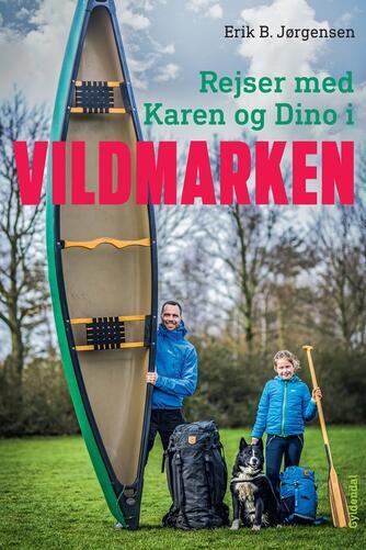 Erik B. Jørgensen (f. 1975): Rejser med Karen og Dino i vildmarken