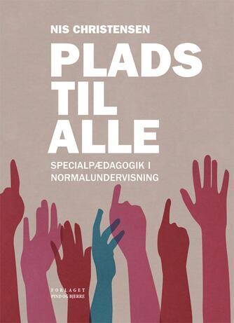 Nis Christensen (f. 1944-04-17): Plads til alle : specialpædagogik i normalundervisning