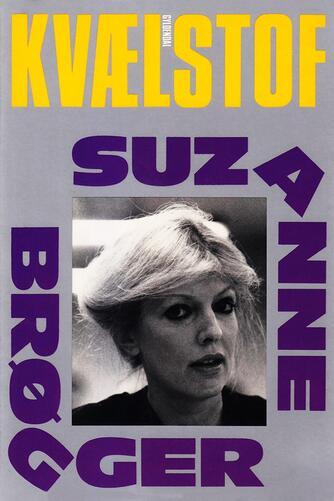 Suzanne Brøgger: Kvælstof : 1980-1990