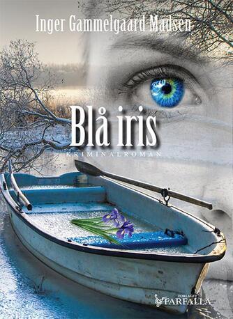 Inger Gammelgaard Madsen: Blå iris : kriminalroman