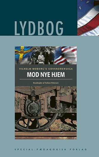 Vilhelm Moberg: Mod nye hjem (Ved Torben Petersen)