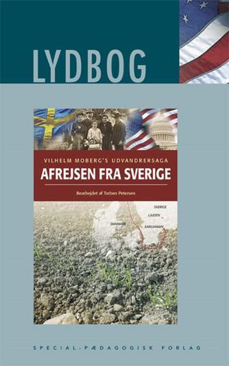 Vilhelm Moberg: Afrejsen fra Sverige (Ved Torben Petersen)