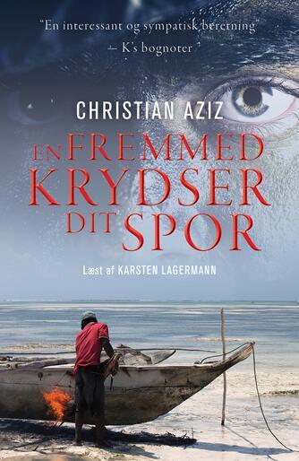 Christian Aziz (f. 1981): En fremmed krydser dit spor
