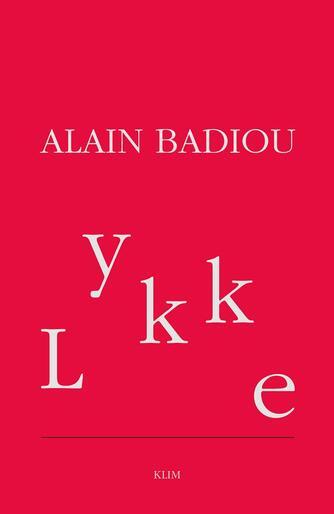 Alain Badiou: Lykke