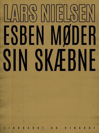 Lars Nielsen (f. 1892): Esben møder sin skæbne